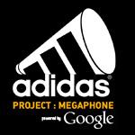 Project: Megaphone | 2013